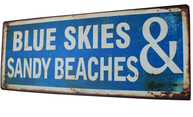 Skylt Blue Skies & Sandy Beaches plåtskylt shabby chic lantlig stil