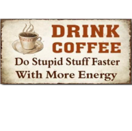 Plåtskylt DRINK COFFE Do Stupid Stuff Faster With More Energy magnet retro