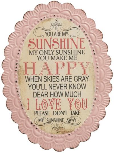 Plåtskylt skylt You are my sunshine...  shabby chic lantlig stil