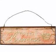 Pretty as a Princess skylt i trä shabby chic lantlig stil