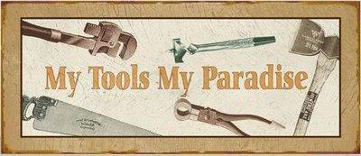 Skylt plåtskylt My tools my paradise
