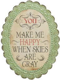 You make me happy ... plåtskylt vintage shabby chic lantlig stil
