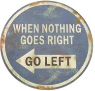 Trafikskylt WHEN NOTHING GOES RIGHT GO LEFT shabby chic lantlig stil industristil